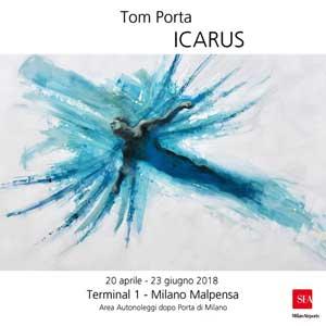 Mame promo: Tom Porta Icarus. 20 Aprile - 23 Giugno 2018