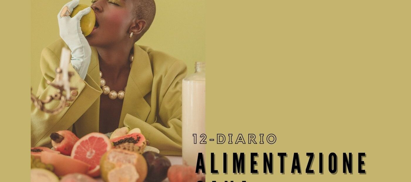 DIARIO DI UN'ALIMENTAZIONE SANA IN LOCKDOWN – 12