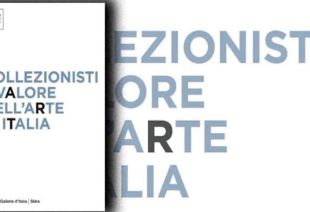 Collezionismo d'arte – La nuova collana di Intesa Sanpaolo
