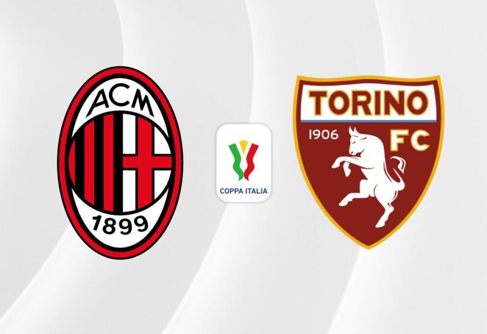 Milan-Torino dove e quando vedere la partita di Coppa Italia